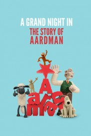 A Grand Night In: The Story of Aardman